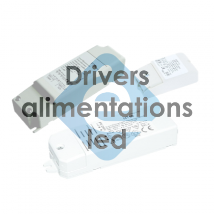 DRIVERS ALIMENTATIONS LED